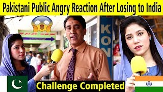 Pakistan Reaction After Losing To India | Public Angry Reaction | India vs Pakistan World Cup 2019