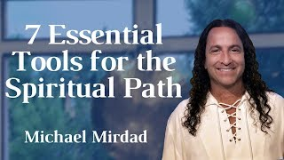 7 Essential Tools for the Spiritual Path
