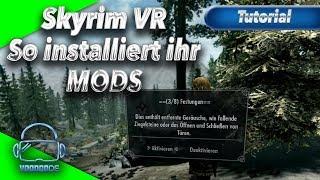 Skyrim VR - So installiert ihr MODs für die PC-Version! [Tutorial][How-To][Virtual Reality]