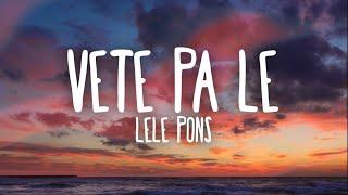 Lele Pons - Vete Pa La (Letra)