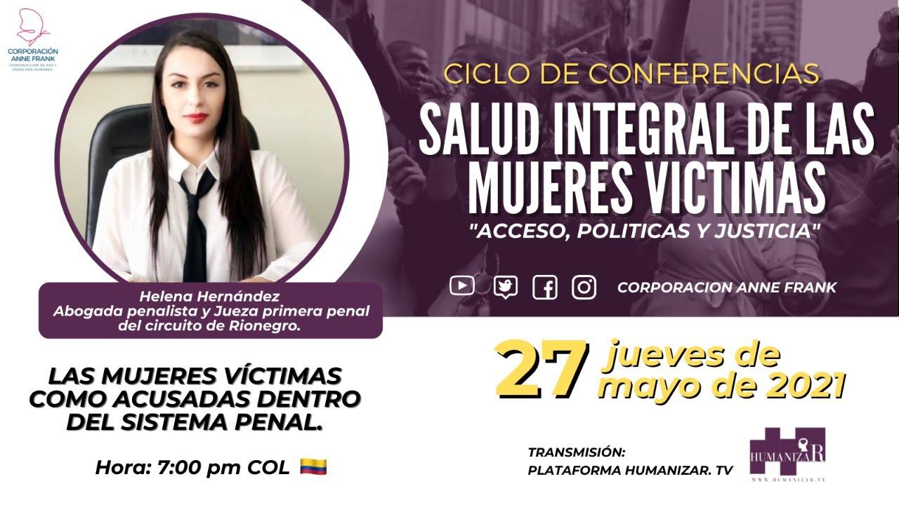 Ciclo de conferencias: Salud integral de las mujeres víctimas. Acceso, políticas y justicia