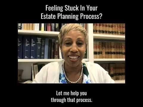 Feeling Stuck in Your Estate Planning Process?