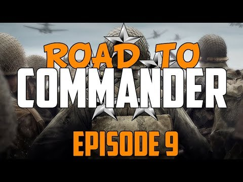 Call of Duty: WWII - Road to Commander - Episode 9! (COD WWII RTC)