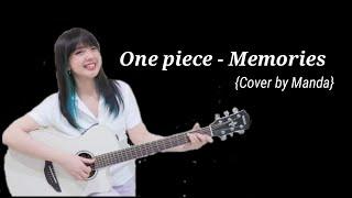 Download One piece - Memories (Cover by Manda) lyric dan terjemahannya
