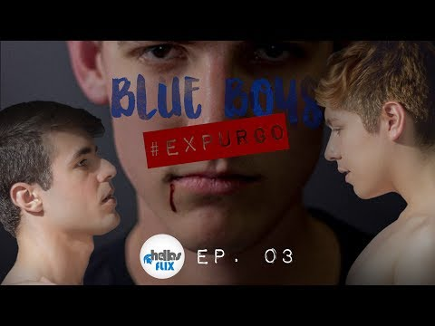 Blue Boys: #Expurgo Ep 3 Temp 1 Web Serie Gay LGBT Lgbtq English Subtitle Bullying