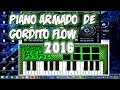 Download Piano armado de Gordito flow 2016 - El Yate Guarapo 2016 -loop trax MP3 song and Music Video