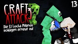 EL LOCHA PITANOS SCHLÄGT ERNEUT ZU! - CRAFT ATTACK 3 #13 | GAMERSTIME