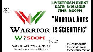 "#WarriorWisdom Livestream: ""Martial Arts is Scientific"""