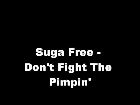 Suga Free - Don't Fight The Pimpin'