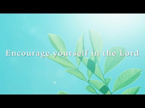 Encourage yourself in the Lord (David Wilkerson)