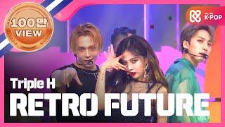 [Show Champion] 트리플 H - RETRO FUTURE (Triple H - RETRO FUTURE) l EP.278
