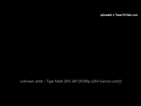 unknown artist - Tiger Mask 2013 JAP DVDRip x264 Ganool com(1)