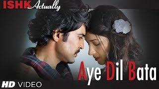 Aye Dil Bata Full Song | Arijit Singh | Ishk Actually