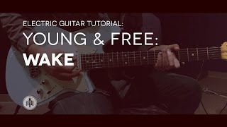 Hillsong Young & Free  - Wake - Lead Guitar Tutorial