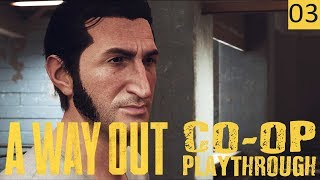 A WAY OUT - PART 3 - WE