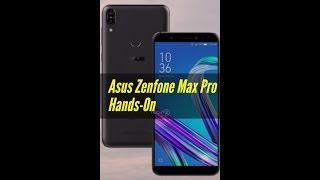 Asus Zenfone Max Pro Hands-On