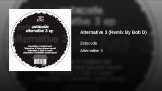 Alternative 3 (Remix By Bob D)