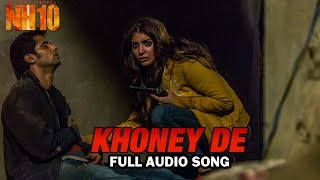 Khoney De | Full Audio Song | NH10