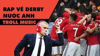 Troll Music 10: Rap về Derby nước Anh | Man United 2-1 Liverpool
