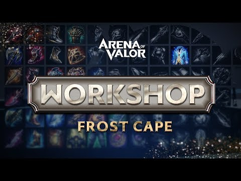 Workshop - Frost Cape | Advanced Guide - Arena of Valor