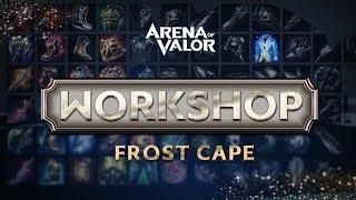 Workshop - Frost Cape | Advanced Guide - Arena of Valor