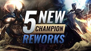 5 NEW Champion REWORKS & Kit REDESIGNS COMING SOON - League of Legends Season 9