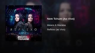 Baixar Nem Tchum DVD Maiara e Maraisa Reflexo (Ao vivo)