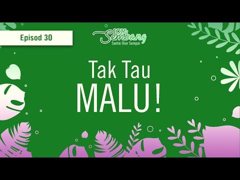 Ep. 30 : Tak Tahu Malu!