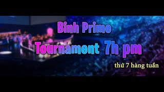 BINH PRIME | Làm nóng cơ thể trước khi giải đấu 7h bắt đầu nào AE !