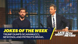 Seth's Favorite Jokes of the Week: Trump Dumps Scaramucci, New England Patriots Brawl