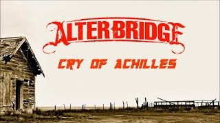 Cry Of Achilles - Alter Bridge - Lyrics