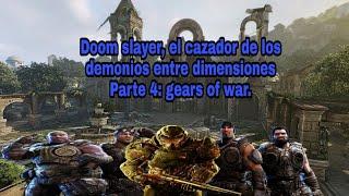 Fanfic El Doom slayer, el cazador de demonios entre dimensiones, parte 4 ( gears of war, parte 1)