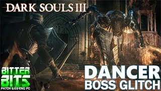 Dark Souls III - Dancer of the Boreal Valley Boss Fight Glitch (Early Kill)
