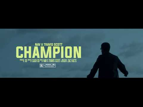 NAV - Champion Ft. Travis Scott (Official Music Video)
