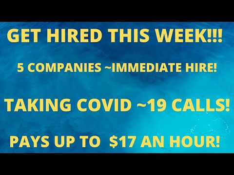 5 Companies Hiring Immediately Taking Covid Calls Up To $17.00/hr