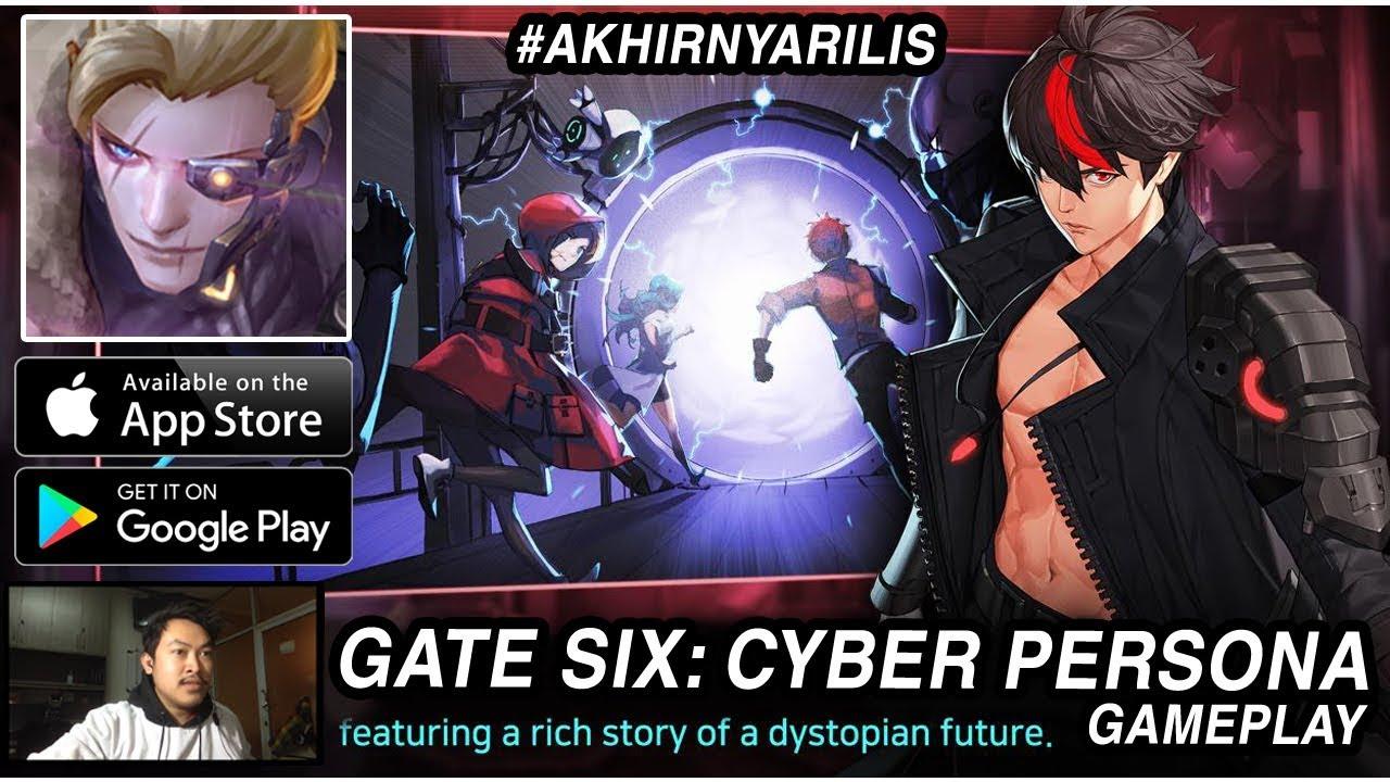 Akhirnya RIlis Global! GATE SIX: CYBER PERSONA (Android/ios) Gameplay
