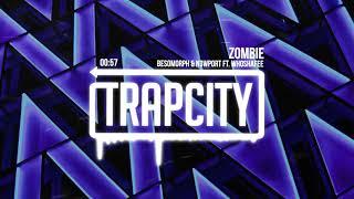 Besomorph & N3WPORT - Zombie (ft. Whoshafee)