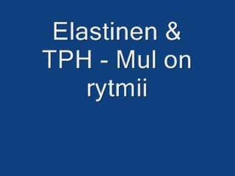 Elastinen & TPH - Mul on rytmii
