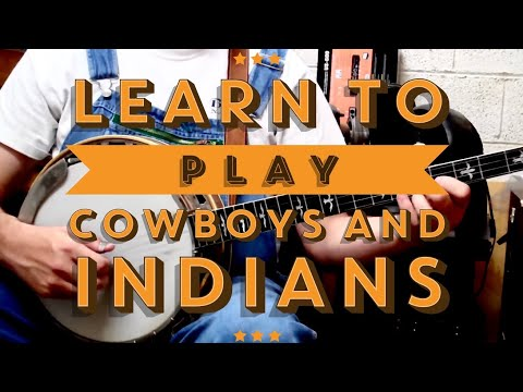 Learn to Play Cowboys and Indians
