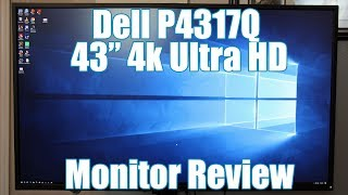 review - Dell P4317Q 4k UHD Monitor