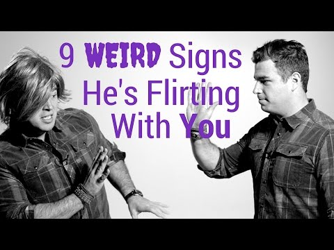 9 Weird Signs A Guy Is Flirting With You