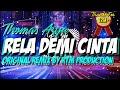 DJ RELA DEMI CINTA - THOMAS ARYA | REMIX KOPLO 2020 Masjko Project Remix