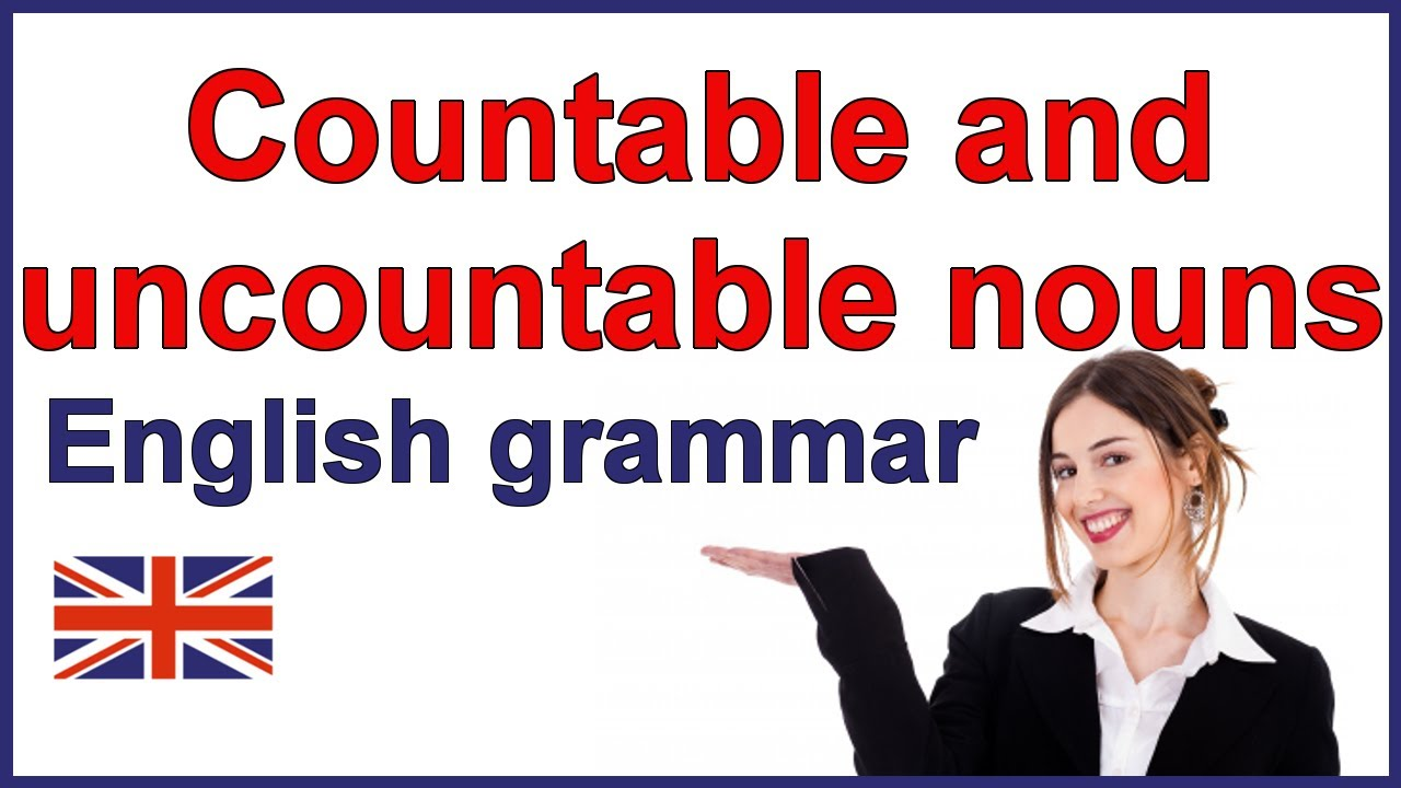 Countable And Uncountable Nouns English Grammar Lesson Youtube