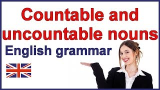 Countable and uncountable nouns | English grammar lesson