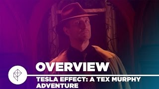 Tesla Effect: A Tex Murphy Adventure - Overview video