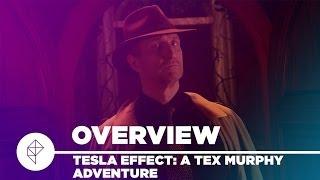 Tesla Effect: A Tex Murphy Adventure - Overview video
