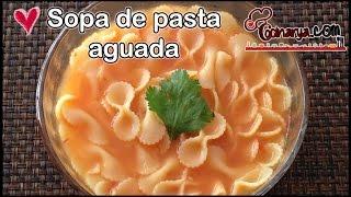 SOPA DE PASTA AGUADA.