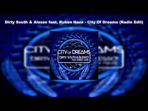 Dirty South & Alesso feat. Ruben Haze - City Of Dreams (Radio Edit)