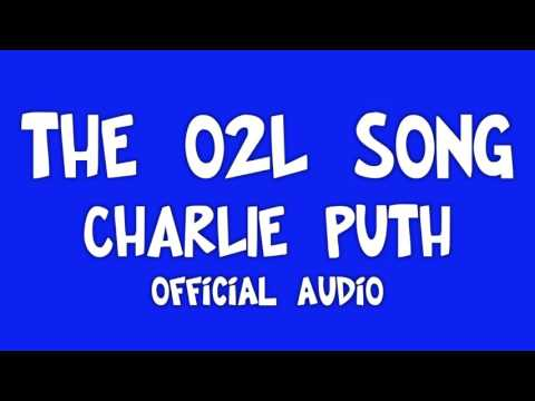 The O2L Song - Charlie Puth (Official Original Audio)