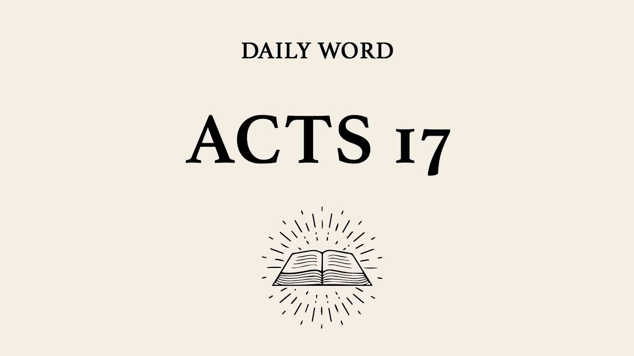 Daily Word -- Acts 17 -- July 6th,2020